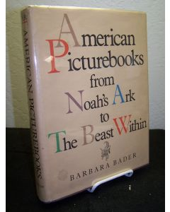 American Picturebooks from Noah's Ark to the Beast Within.