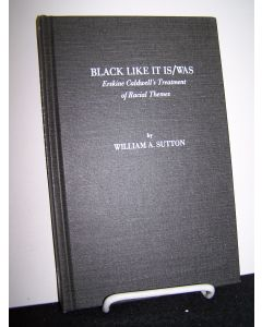 Black Like it Is/Was: Erskine Caldwell's Treatment of Racial Themes.