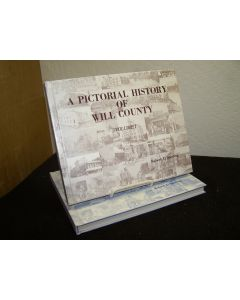 A Pictorial History of Will County (Illinois) 2 Vols.