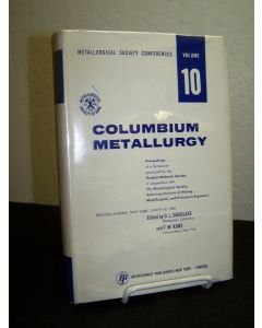 Columbium Metallurgy: Metallurgical Society Conferences Volume 10.
