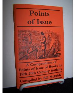 Points of Issue; A Compendium of Points of Issue of Books by 19th- 20th Century Authors.