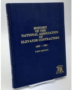 History of the National Association of Elevator Contractors 1950-1981.