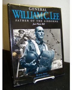 General William C. Lee: Father of the Airborne, Just Plain Bill.