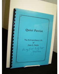 Quiet Patriot: The Extraordinary Life if John D. Noble.