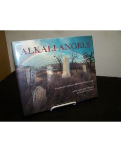 Alkali Angels: Recording Nevada's Historic Graveyards.