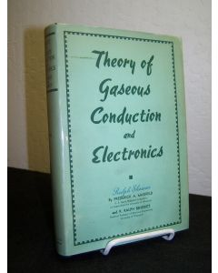Theory of Gaseous Conduction and Electronics.