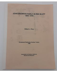 John Brown's Family in Red Bluff 1864-1870.