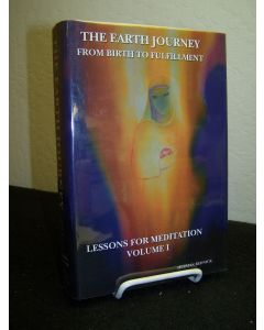 The Earth Journey: From Earth to Fulfillment, Lessons for Meditation Volume One.
