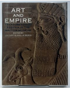 Art and Empire; Treasures from Assyria in the British Museum.