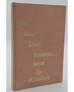 Milholland's Complete Glass Insulator Reference Book.
