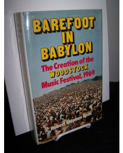 Barefoot in Babylon: The Creation of the Woodstock Music Festival, 1969.