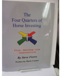 The Four Quarters of Horse Investing, Plus: Betting Line Construction.