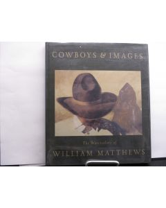 Cowboys and Images: The Watercolors of William Matthews.