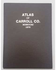 An Illustrated Historical Atlas Map , Carroll County, Mo.  With paperbound index.