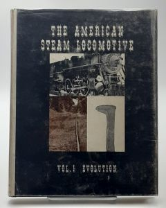 The American Steam Locomotive: Volume 1, The Evolution of the Steam Locomotive.