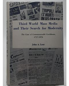 Third World Mass Media and Their Search for Modernity: The Case of Commonwealth Caribbean, 1717-1976.