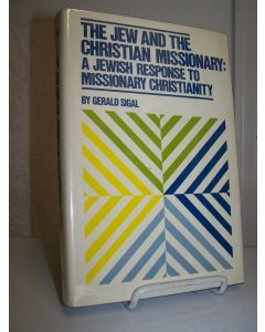 The Jew and the Christian Missionary: A Jewish Response to Missionary Christianity.