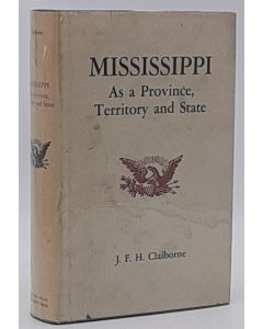 Mississippi As a Province, Territory, and State with Biographical Notices of Eminent Citizens, Volume 1 (all published).