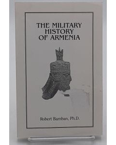 The Military History of Armenia.