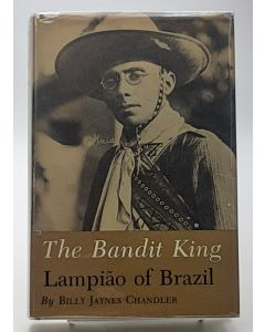 The Bandit King: Lampiao of Brazil.