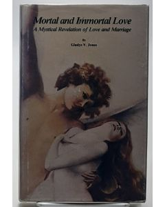 Mortal and Immortal Love: A Mystical Revelation of Love and Marriage.