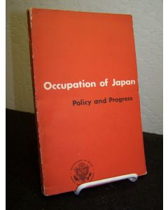 Occupation of Japan: Policy and Progress.