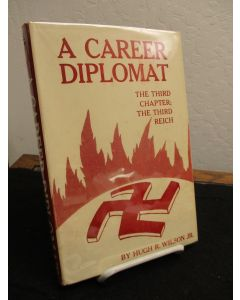 A Career Diplomat: The third Chapter; The Third Reich.