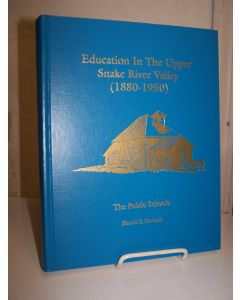 Education in the Upper Snake River Valley (1880-1950); The Public Schools.