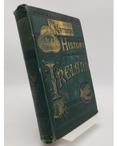 The History of Ireland from the Treaty of Limerick to the Year 1868, Being a Continuation of the History of the Abbe' Mac-Geoghegan by John Mitchell, Revised and Continued to the Present Time by D.P. Conyngham Ll.D.