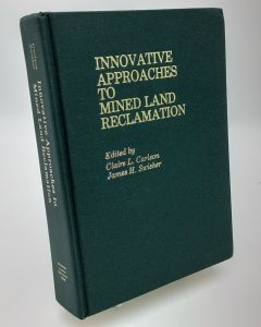 Innovative Approaches to Mined Land Reclamation.