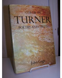 Color in Turner: Poetry and Truth.