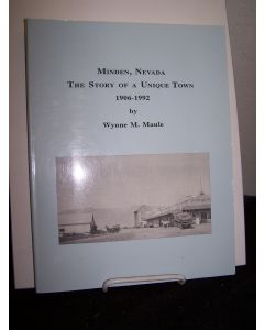 Minden, Nevada: The Story of a Unique Town 1906-1992.