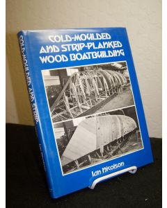 Cold-Moulded and Strip-Planked Wood Boatbuilding.
