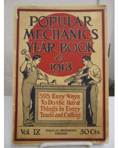 Popular Mechanics Shop Notes for 1913: Easy Ways to Do Hard Things.