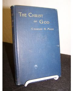 The Christ of God: The Rationale of the Deity of Jesus Christ.