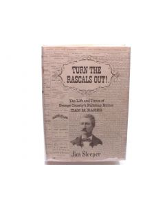 Turn the Rascals Out!: The Life and Times of Orange County's Fighting Editor Dan M. Baker.