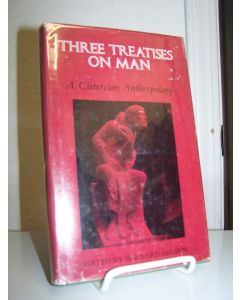 Three Treatises on Man: A Cisteian Anthropology.