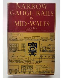 Narrow Gauge Rails In Mid-Wales - A historical survey of the Narrow Gauge Railways in Mid-Wales.