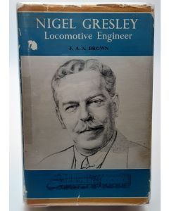 Nigel Gresley: Locomotive Engineer.