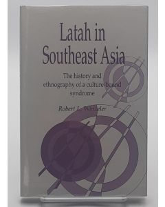 Latah in Southeast Asia: The History and Ethnography of a Culture-bound Syndrome.