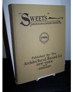 """Sweet's"" Indexed Catalogue of Building Construction 1906. (reprint)."