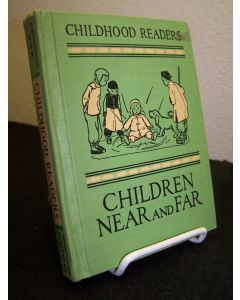 Childhood Readers; Children Near and Far.