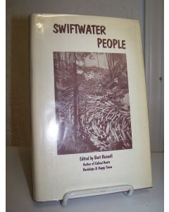 Swiftwater People: Lives of Oldtimers on the Upper St. Joe and St. Maries Rivers.