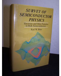 Survey of Semiconductor Physics: Electrons and Other Particles in Bulk Semiconductors.