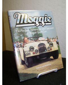Moggie: The Purchase, Maintenance and Enjoyment of Morgan Sports Cars.