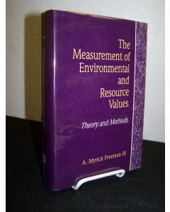 The Measurement of Environmental and Resource Values; Theory and Methods.