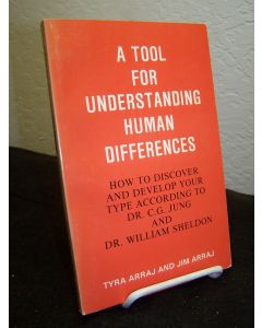 A Tool for Understanding Human Differences: How to Discover and Develop Your Type According to Dr. CG. Jung and Dr. William Sheldon.