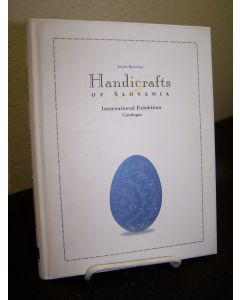 Handicrafts of Slovenia: International Exhibition Catalogue.