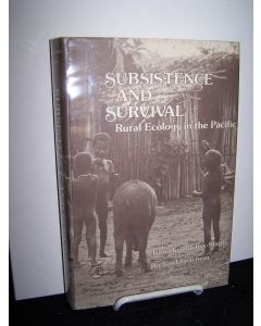 Subsistence and Survival: Rural Ecology in the Pacific.