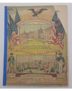 1787-1887 Centennial Celebration of the Framing of the Constitution of the United States. Official Programme.
